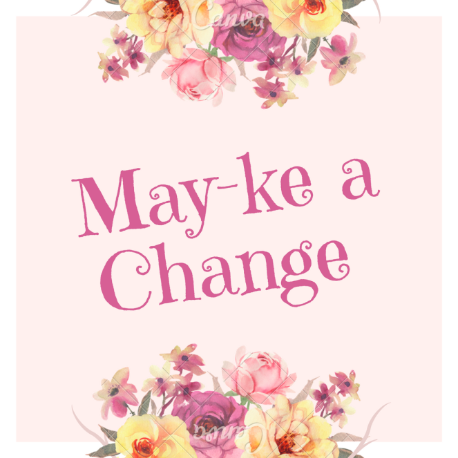 May-Ke a Change